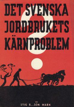 Det svenska jordbrukets kärnproblem