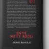 Inte mitt krig av Boris Benulic