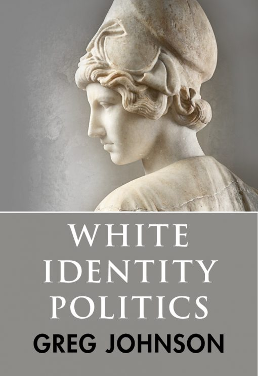 Greg Johnson: White Identity Politics