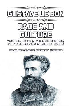 Gustave Le Bon: Race and Culture
