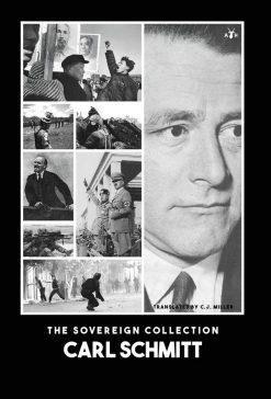 Carl Schmitt: The Sovereign Collection
