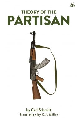 Theory of the Partisan by Carl Schmitt
